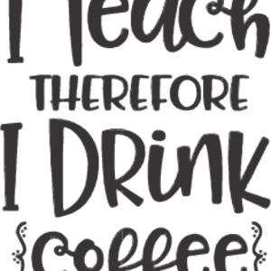 I Teach therefore I Drink Coffee Thumbnail