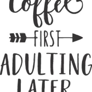 Coffee First Adulting Later Thumbnail