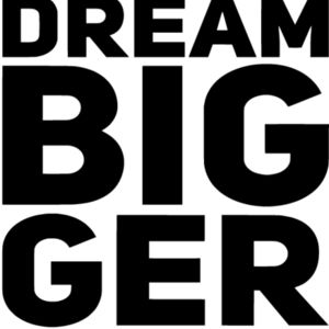 Dream Bigger Thumbnail